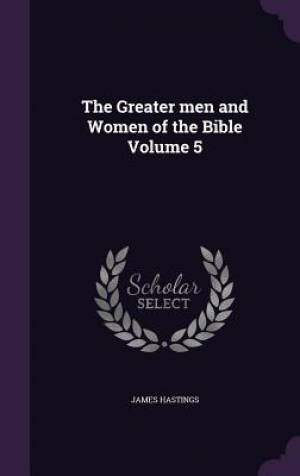 The Greater men and Women of the Bible Volume 5