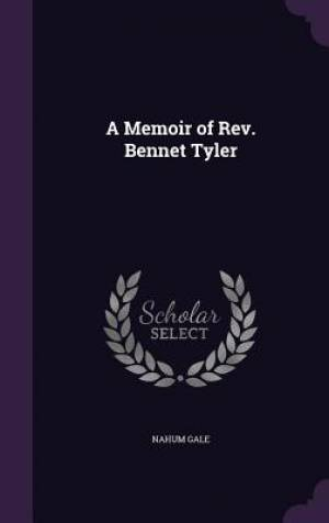 A Memoir of Rev. Bennet Tyler