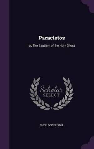 Paracletos: or, The Baptism of the Holy Ghost