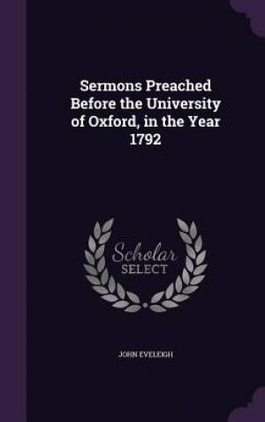 Sermons Preached Before the University of Oxford, in the Year 1792