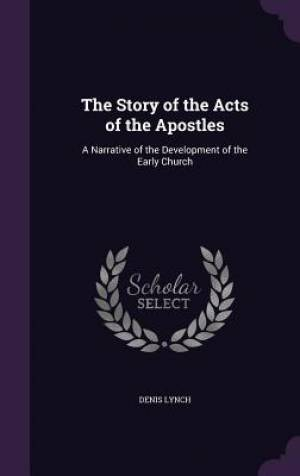 The Story of the Acts of the Apostles