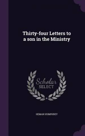 Thirty-Four Letters to a Son in the Ministry