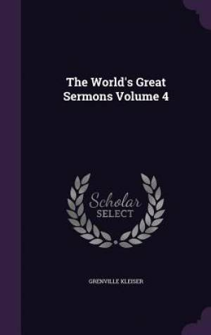 The World's Great Sermons Volume 4