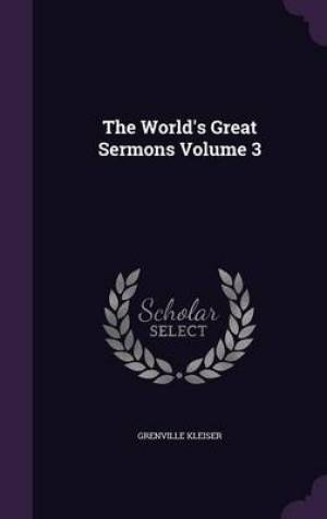 The World's Great Sermons Volume 3