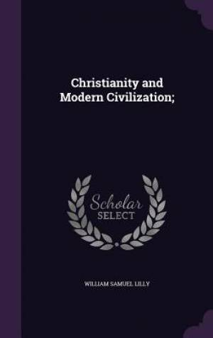 Christianity and Modern Civilization;