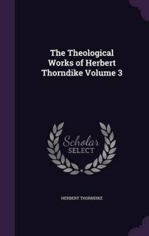 The Theological Works of Herbert Thorndike Volume 3