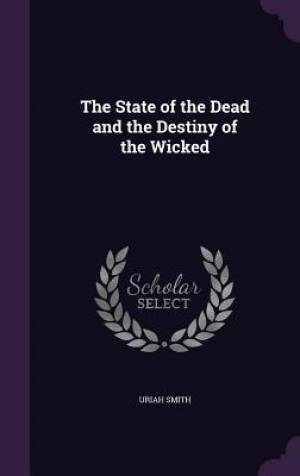 The State of the Dead and the Destiny of the Wicked