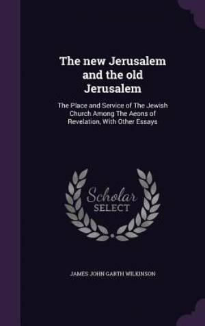 The New Jerusalem and the Old Jerusalem