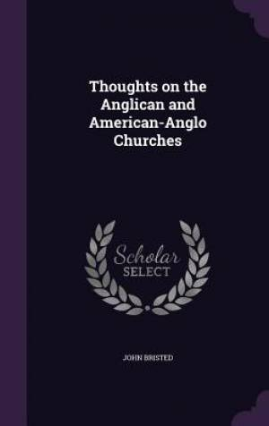 Thoughts on the Anglican and American-Anglo Churches