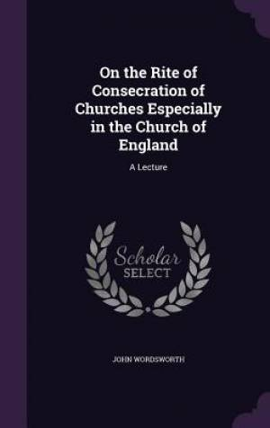 On the Rite of Consecration of Churches Especially in the Church of England
