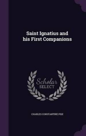 Saint Ignatius and His First Companions