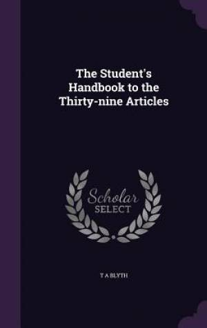 The Student's Handbook to the Thirty-nine Articles