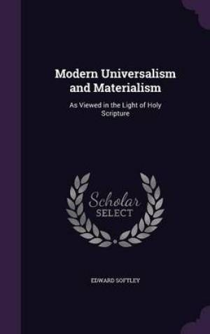 Modern Universalism and Materialism: As Viewed in the Light of Holy Scripture