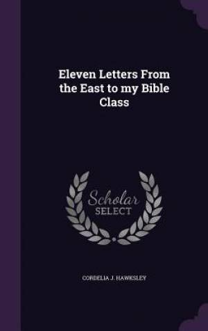 Eleven Letters From the East to my Bible Class