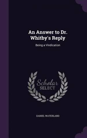 An Answer to Dr. Whitby's Reply