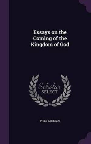 Essays on the Coming of the Kingdom of God