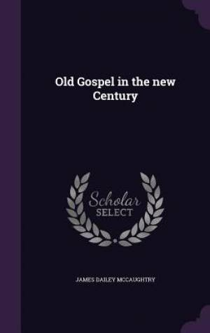 Old Gospel in the New Century