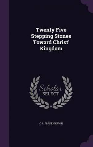 Twenty Five Stepping Stones Toward Christ' Kingdom