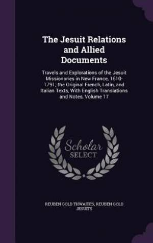 The Jesuit Relations and Allied Documents