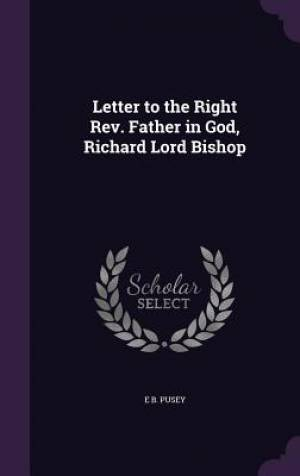 Letter to the Right Rev. Father in God, Richard Lord Bishop