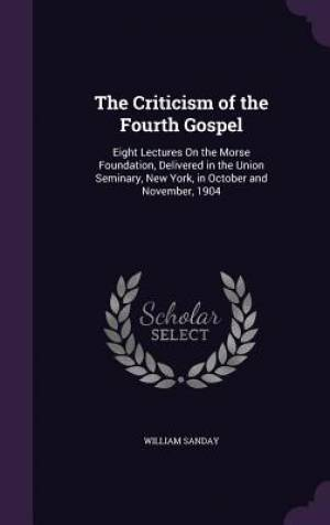 The Criticism of the Fourth Gospel