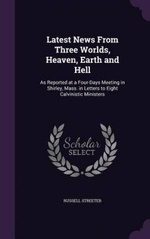 Latest News from Three Worlds, Heaven, Earth and Hell