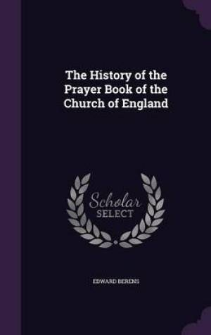 The History of the Prayer Book of the Church of England