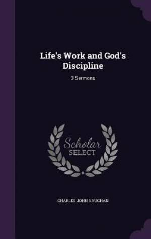 Life's Work and God's Discipline: 3 Sermons