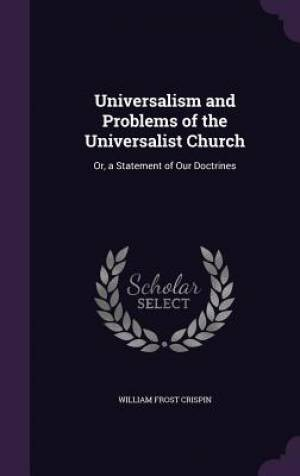 Universalism and Problems of the Universalist Church