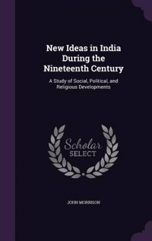New Ideas in India During the Nineteenth Century