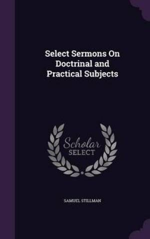 Select Sermons On Doctrinal and Practical Subjects