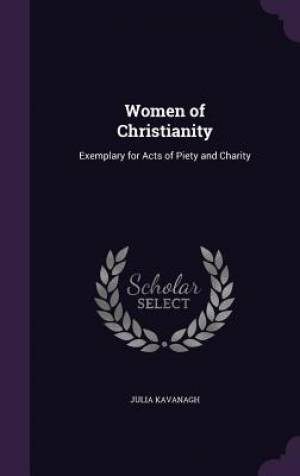 Women of Christianity: Exemplary for Acts of Piety and Charity
