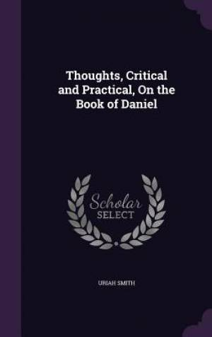 Thoughts, Critical and Practical, on the Book of Daniel