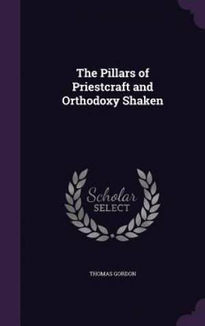 The Pillars of Priestcraft and Orthodoxy Shaken