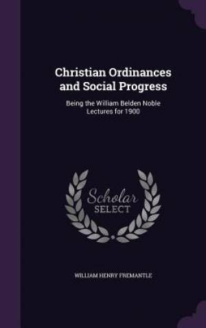 Christian Ordinances and Social Progress