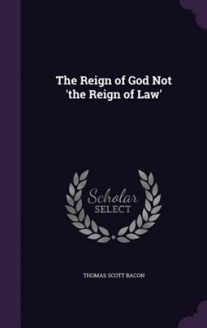 The Reign of God Not 'the Reign of Law'