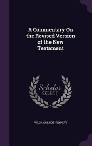 A Commentary On the Revised Version of the New Testament