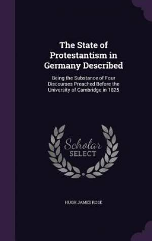 The State of Protestantism in Germany Described