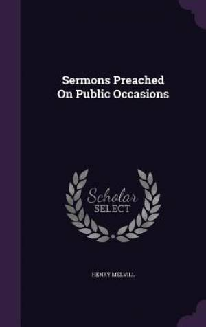 Sermons Preached on Public Occasions