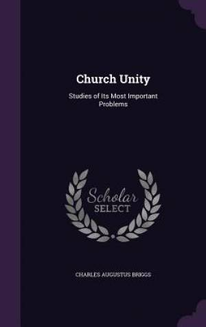 Church Unity: Studies of Its Most Important Problems