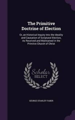 The Primitive Doctrine of Election