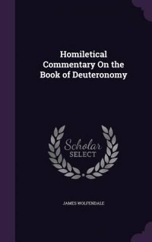 Homiletical Commentary On the Book of Deuteronomy