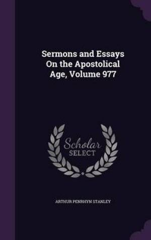 Sermons and Essays On the Apostolical Age, Volume 977