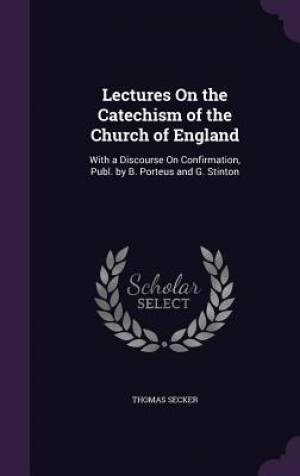 Lectures on the Catechism of the Church of England