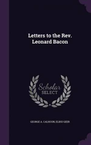 Letters to the Rev. Leonard Bacon