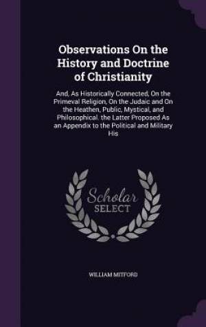 Observations On the History and Doctrine of Christianity: And, As Historically Connected, On the Primeval Religion, On the Judaic and On the Heathen,