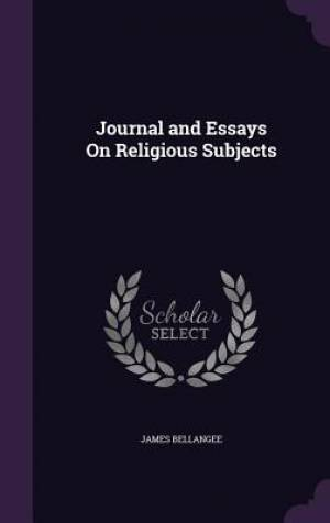 Journal and Essays On Religious Subjects