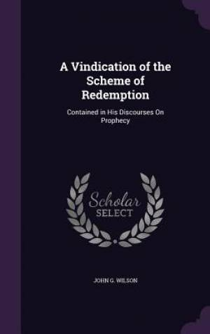 A Vindication of the Scheme of Redemption