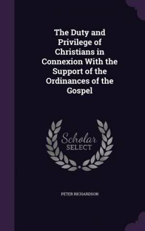 The Duty and Privilege of Christians in Connexion with the Support of the Ordinances of the Gospel
