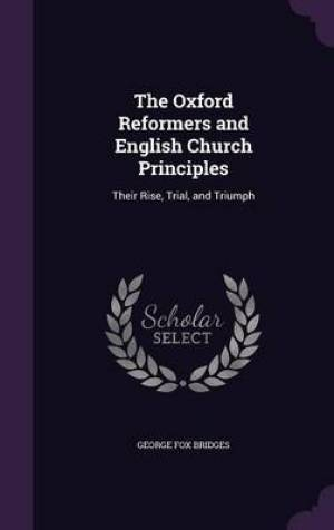 The Oxford Reformers and English Church Principles